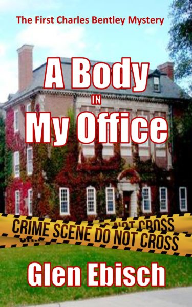 A Body In My Office by Glen Ebisch