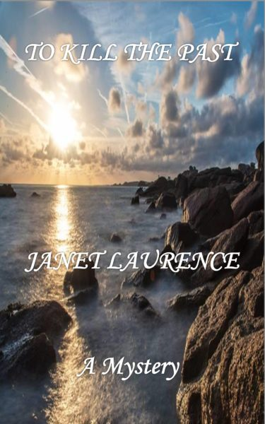 To Kill The Past by Janet Laurence