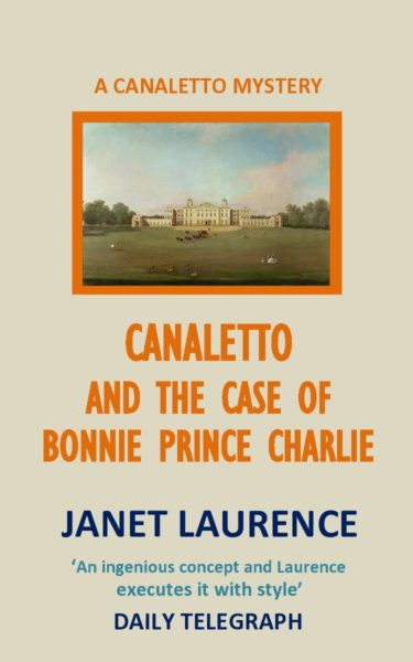 Canaletto and the Case of Bonnie Prince Charlie by Janet Laurence